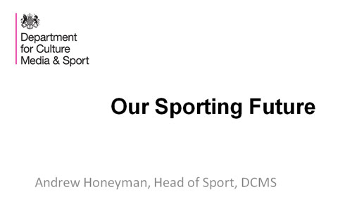 Andrew Honeyman DCMS Our Sporting Future