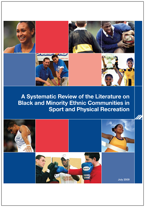 Sport England A Systematic Review of the Literature on Black and Minority Ethnic Communities in Sport and Physical Recreation